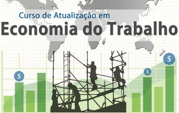 Banner do curso de Atualização em Economia do Trabalho.