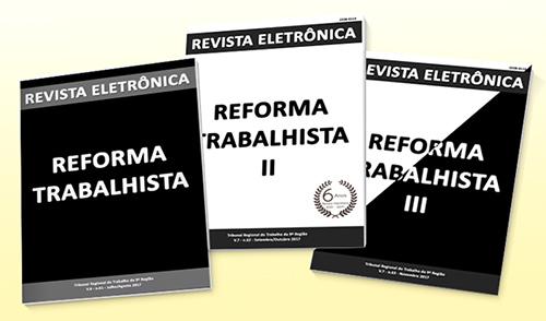 Capas das três edições da Revista Eletrônica que abordam a Reforma Trabalhista